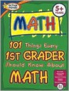 101 Things Every 1st Grader Should Know About Math - Peg Hall