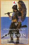 Robinson Crusoe for Children (Illustrated) - John Lang