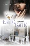 Running Against Traffic - Gaelen VanDenbergh