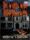The Woman Who Hated Halloween - Matthew S. Rotundo