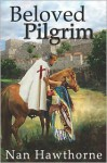 Beloved Pilgrim - Nan Hawthorne