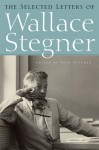 The Selected Letters - Wallace Stegner, Page Stegner