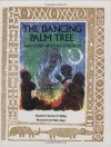 The Dancing Palm Tree: And Other Nigerian Folktales - Barbara K. Walker, Helen Siegl