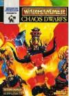 White Dwarfs presents Warhammer Chaos Dwarfs - Rick Priestly, Grant Williams, Robin Dews, Gary Morley, David Gallagher, John Blanche, Mark Gibbons