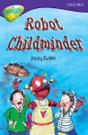 Robot Childminder (Oxford Reading Tree: Stage 11b: Treetops) - Jonny Zucker