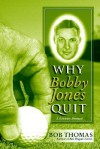 Why Bobby Jones Quit: A Literary Portrait - Bob Thomas