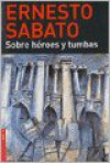 On Heroes and Tombs - Ernesto Sábato, Helen R. Lane