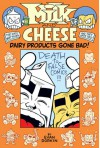 Milk and Cheese: Dairy Products Gone Bad - Evan Dorkin