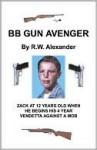 BB Gun Avenger - R.W. Alexander