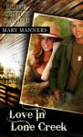 Love in Lone Creek(Lone Creek Ranch #4) - Mary Manners