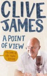 A Point of View. by Clive James - Clive James
