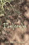 Faelorehn (The Otherworld Trilogy, #1) - Jenna Elizabeth Johnson