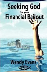 Seeking God for Your Financial Bailout - Wendy Evans