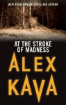 At The Stroke Of Madness (A Maggie O'Dell Novel) - Alex Kava