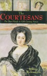 Courtesans: The Demi-Monde in Nineteenth Century France - Joanna Richardson