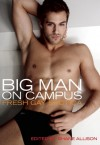 Big Man on Campus: Fresh Gay Erotica - Shane Allison, Michael Bracken, H.L. Champa, K. Lynn, T. Hitman, David Holly, Luke Woods, Bearmuffin, Jackson Burke, D.K. Jernigan, Jasmine Grimstead, Chuck Willman, Dominic Santi, Logan Zachary, Jay Starre, Lee Minxton, Martha Davis, C.C. Williams