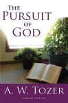 The Pursuit Of God (Library Edition) - A.W. Tozer