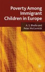 Poverty among Immigrant Children in Europe - Ajit S. Bhalla, Peter McCormick