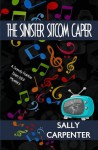 The Sinister Sitcom Caper (Sandy Fairfax Teen Idol Mysteries) - Sally Carpenter