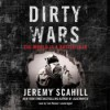 Dirty Wars: The World Is A Battlefield - Jeremy Scahill