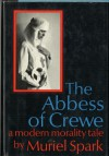 The Abbess of Crewe - Muriel Spark