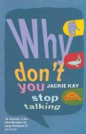 Why Don't You Stop Talking: Stories - Jackie Kay