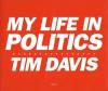 My Life in Politics - Tim Davis, Jack Hitt