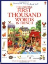 First Thousand Words in French (Usborne First Thousand Words) - Heather Amery, Stephen Cartwright