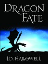 Dragon Fate - J.D. Hallowell