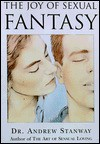 The Joy of Sexual Fantasy - Andrew Stanway