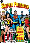 Super Friends!: Truth, Justice and Peace! - E. Nelson Bridwell, Ramona Fradon, Kurt Schaffenberger, Romeo Tanghal, Vince Colletta, Clem Robins
