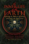 The Inner Life of the Earth: Exploring the Mysteries of Nature, Subnature & Supranature - Christopher Bamford, Paul V. O'Leary, Dennis Klocek, David Mitchell, Marko Pogacnik, Robert Powell, Rachel C. Ross