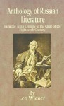 Anthology of Russian Literature: From the Tenth Century to the Close of the Eighteenth Century - Leo Wiener