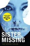 Sister, Missing - Sophie McKenzie
