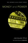Money and Power: (Jacques Ellul Reprint) - Jacques Ellul, Lavonne Neff