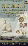 Secrets (The Steamship Chronicles Book 1) - Margaret McGaffey Fisk