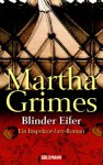 Blinder Eifer - Martha Grimes