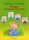 Franz. Allerhand und mehr. ( Ab 6 J.). - Christine Nöstlinger, Erhard Dietl