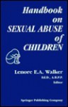 Handbook On Sexual Abuse Of Children: Assessment And Treatment Issues - Lenore E.A. Walker