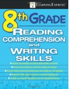 8th Grade Reading Comprehension and Writing Skills [With Access Code] - LearningExpress