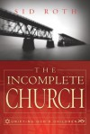The Incomplete Church - Sid Roth