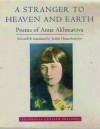 A Stranger to Heaven and Earth - Anna Akhmatova, Judith Hemschemeyer