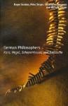 German Philosophers: Kant, Hegel, Schopenhauer, Nietzsche - Roger Scruton, Christopher Janaway, Peter Singer, Michael Tanner