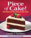 Piece of Cake!: One-Bowl, No-Fuss, From-Scratch Cakes - Camilla V. Saulsbury