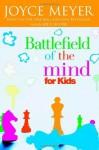 Battlefield of the Mind for Kids - Joyce Meyer, Karen Moore