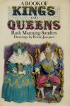 A Book Of Kings And Queens - Ruth Manning-Sanders