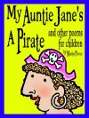 My Auntie Jane's A Pirate and other poems for children - Martin Pierce