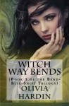 Witch Way Bends (Book 1 of the Bend-Bite-Shift Trilogy) - Olivia Hardin