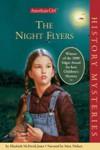 The Night Flyers: An American Girl Book - Elizabeth McDavid Jones, Stina Nielsen