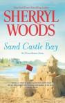 Sand Castle Bay - Sherryl Woods